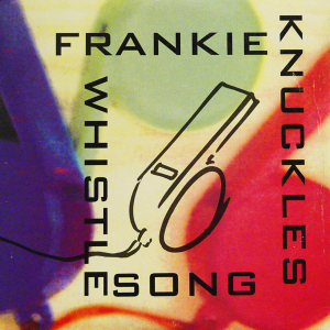 Figura 9 Frankie Knuckles - The Whistle Song